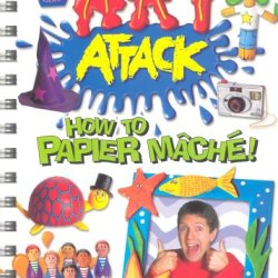 """ Art Attack "" : How To Papier Mache ( "" Art Attack "" )"