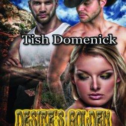Desire'S Golden Dreams [Gold Rush 2] (Siren Publishing Menage And More)