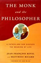 The Monk and the Philosopher: By Jean-Francois Revel, Matthieu Ricard