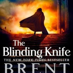 By Brent Weeks The Blinding Knife (Lightbringer) (First Trade Paperback Edition)