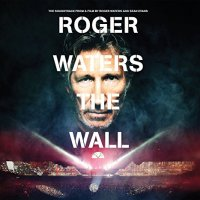 Roger Waters - Roger Waters the Wall-2015-OST-FLAC