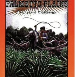 Guns Of The Palmetto Plains (Cracker Western)