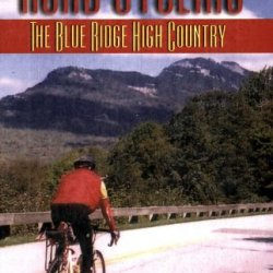 Road Cycling: The Blue Ridge High Country