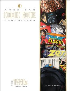 American Comic Book Chronicles: The 1980s