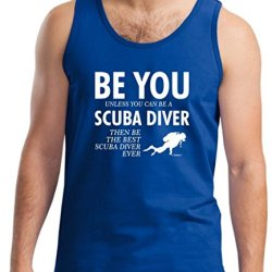 Be You Unless You Can Be A Scuba Diver Funny Tank Top Small Royal