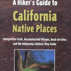 A Hiker'S Guide To California Native Places