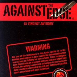 Against The Edge: The Instructor'S Guide To Countermeasures To Knife Attacks
