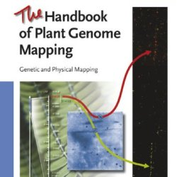 The Handbook Of Plant Genome Mapping: Genetic And Physical Mapping (V. 1)