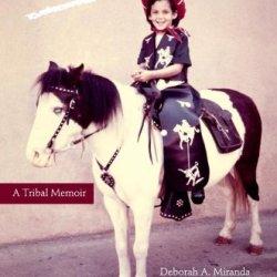 Bad Indians: A Tribal Memoir