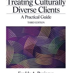 Assessing And Treating Culturally Diverse Clients: A Practical Guide (Multicultural Aspects Of Counseling And Psychotherapy) (Series 4) (V. 4)