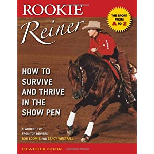 Rookie Reiner: How to Survive and Thrive in the Show Pen