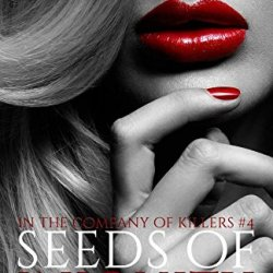 Seeds Of Iniquity (In The Company Of Killers) (Volume 4)
