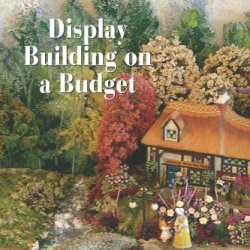 Village Display Tips:  Display Building On A Budget: Now That I Have All These Beautiful Little Houses, What Can I Do With Them?