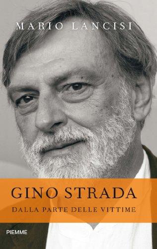 Gino Strada: Dalla parte delle vittime