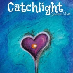 Catchlight: Perspective Through An Optimistic Lens (And True Story About A Heart Transplant)