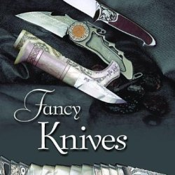 Fancy Knives: Materials And Decorative Techniques