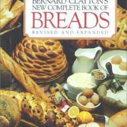 Bernard Claytons New Complete Book Of Breads
