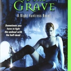 Halfway To The Grave (Night Huntress, Book 1)