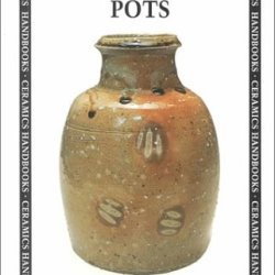 Throwing Pots (Ceramics Handbooks)