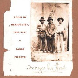 City Of Suspects: Crime In Mexico City, 1900–1931