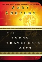 51ToK9Kwj9L The Young Travelers Gift by Andy Andrews $0.99