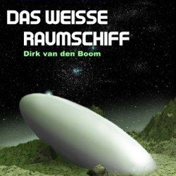 Das Weiße Raumschiff - Band 2 (Rettungskreuzer Ikarus) (German Edition)