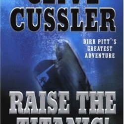 By Clive Cussler Raise The Titanic! (Dirk Pitt Adventure) (English Language)