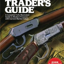 Gun Trader'S Guide: A Complete Fully-Illustrated Guide To Modern Firearms With Current Market Values