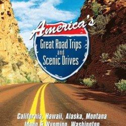 America'S Great Road Trips: California, Hawaii, Alaska, Montana, Idaho & Wyoming, Washington