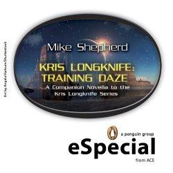 Kris Longknife: Training Daze: A Companion Novella To The Kris Longknife Series:  (A Penguin Especial From Ace)