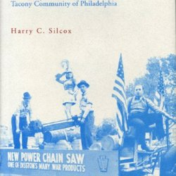 A Place To Live And Work: The Henry Disston Saw Works And The Tacony Community Of Philadelphia