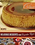 Recipes: Delicious Desserts from Puerto Rico