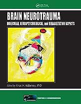 Brain Neurotrauma: Molecular, Neuropsychological, and Rehabilitation Aspects (Frontiers in Neuroengineering Series)