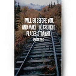 Ouo Deisign I Will Go Before You, And Make The Crooked Places Straight -4.7 Inch Iphone 6 - Hard Snap On Plastic Case - Inspirational And Motivational Life Quotes