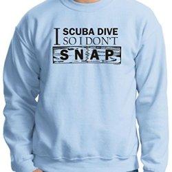 I Scuba Dive So I Don'T Snap Crewneck Sweatshirt Medium Light Blue