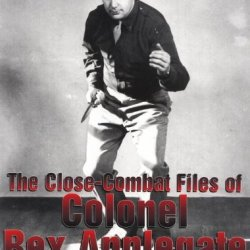 The Close-Combat Files Of Colonel Rex Applegate