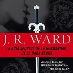 La Guia Secreta De La Hermandad De La Daga Negra (The Black Dagger Brotherhood: An Insider'S Guide) (Spanish Edition)
