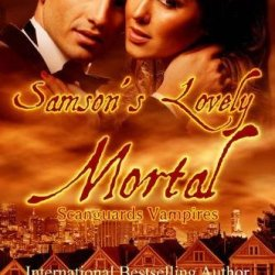 Samson'S Lovely Mortal: Scanguards Vampires