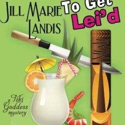 Three To Get Lei'D: A Tiki Goddess Mystery (Volume 3)