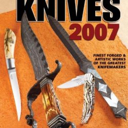 Knives 2007: The World'S Greatest Knife Book
