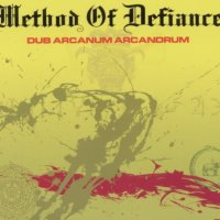 Method Of Defiance--Dub Arcanum Arcandrum-Web-2011-OMA