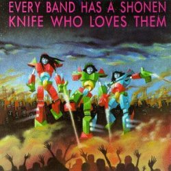 Every Band Has A Shonen Knife