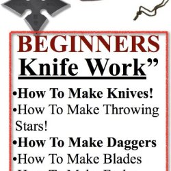 Beginners Knife Work | How To Make Knife | How To Make Knives |  Advanced Knife Work | Knife Blades | Knives Or Knives