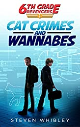 Cat Crimes and Wannabes (6th Grade Revengers Book 1)