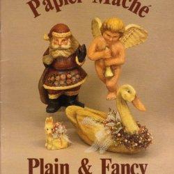 Papier Mache: Plain & Fancy