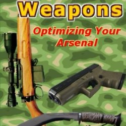 Survival Weapons: Optimizing Your Arsenal