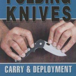 Folding Knives: Carry & Deployment