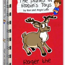 Roger The Reindeer (The Diaries Of Robins Toys Book 1)