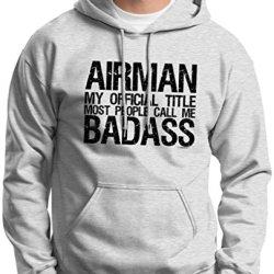 Airman My Official Title Most People Call Me Badass Hoodie Sweatshirt Medium Ash