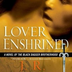 Lover Enshrined (Black Dagger Brotherhood, Book 6) By J.R. Ward (2008) Mass Market Paperback